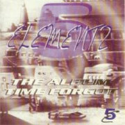 5 Elementz: The Album That Time Forgot [1998]