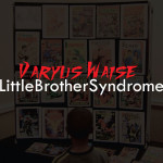 Varyus Waise: Little Brother Syndrome [2012]