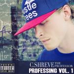 C.Shreve the Professor: Professing Vol. 1 [2013]