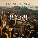 """""""We On (prod. Black Light)"""" – Brvndon Neal"""