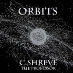"""Orbits (prod. iLe Flottante)"" – C.Shreve the Professor"